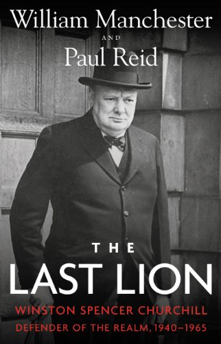 The Last Lion: Winston Spencer Churchill: Defender of the Realm, (William Leader Head)