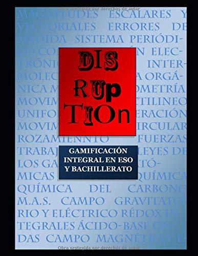 Disruption. Gamificación integral en ESO y Bachillerato por Martín Caballero