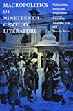 img - for Macropolitics of Nineteenth-Century Literature: Nationalism, Exoticism, Imperialism (New Americanists) book / textbook / text book