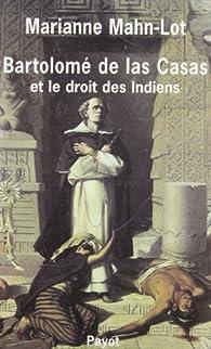 Bartolomé de Las Casa et le droit des indiens par Marianne Mahn-Lot