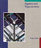 Algebra and Trigonometry, Gillett, Philip W., 0673183114