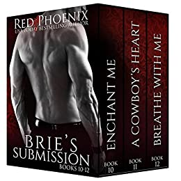 Brie's Submission (10-12) (Brie's Submission Boxed Set Book 4) by [Phoenix, Red]