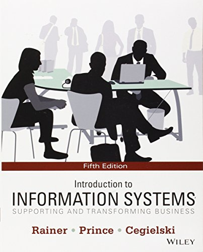 Introduction to Information Systems: Supporting and Transforming Business (Introduction To Information Systems Supporting And Transforming Business)