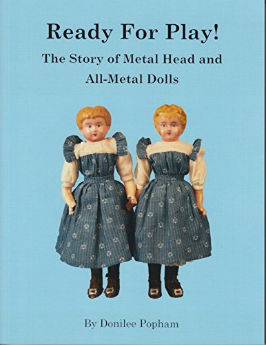 Ready for Play! The Story of Metal Head and All-Metal Dolls
