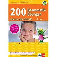 Klett 200 Grammatik-Übungen wie in der Schule: Deutsch 1.-4. Klasse (Die kleinen Lerndrachen)
