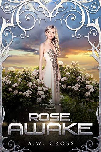 Rose, Awake: A Foxwept Array Short Story (Standalone)