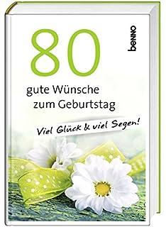 80 Gute Wünsche Zum Geburtstag: Viel Glück U0026 Viel Segen!