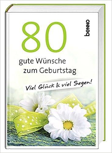 80 Gute Wünsche Zum Geburtstag 9783746243931 Amazoncom Books