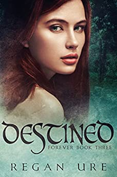 Destined (Forever Book 3) by [Ure, Regan]