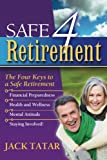 img - for Safe 4 Retirement: The 4 Keys to a Safe Retirement book / textbook / text book