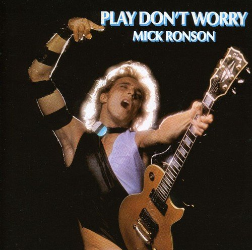 CD : Mick Ronson - Play Dont Worry (CD)
