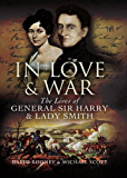 In Love and War: The Lives and Marriage of General Harry and Lady Smith