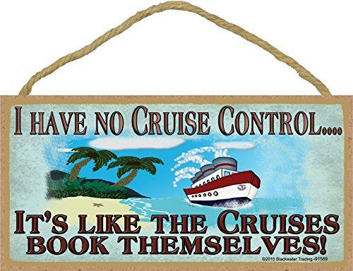 I Have No Cruise Control Cruising Cruise Ship Sign Plaque 5x10