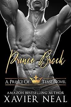 Prince Brock (Princes of Tease Book 3) by [Neal, Xavier]