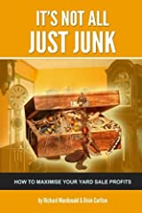 It's Not All JUST JUNK: How to Maximise Your Yard Sale Profits Paperback