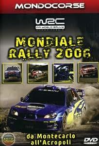 Mondiale Rally 2006 - Da Montecarlo All'Acropoli