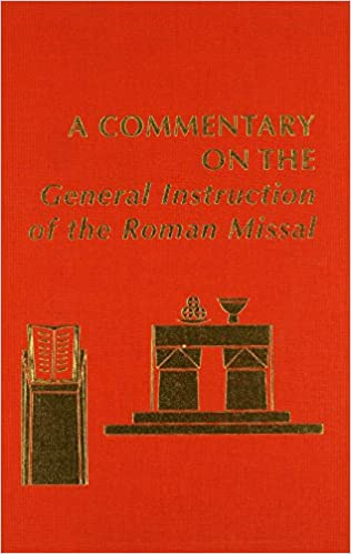 Download online A Commentary on the  General Instruction  of the Roman Missal (Pueblo Books) PDF, azw (Kindle), ePub
