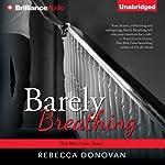 Barely Breathing: Breathing, Book 2   Rebecca Donovan