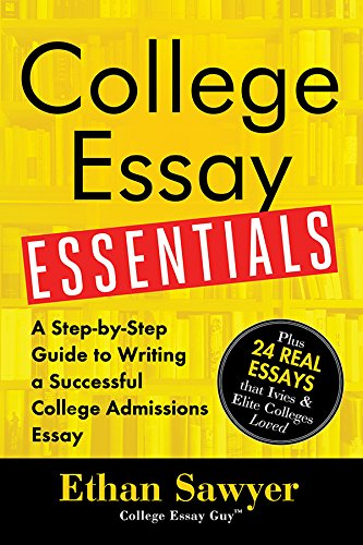 college essay essentials a step by step guide to writing a successful college - Good College Essays Examples
