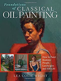 Book Cover: Foundations of Classical Oil Painting: How to Paint Realistic People, Landscapes and Still Life