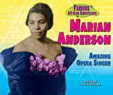 img - for Marian Anderson: Amazing Opera Singer (Famous African Americans) book / textbook / text book