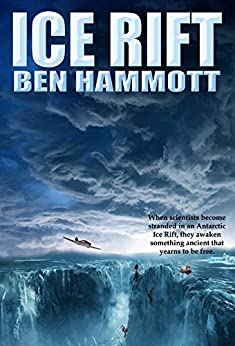 Ice Rift: An Action Adventure Sci-Fi Horror set in Antarctica (English Edition) por [Hammott, Ben]