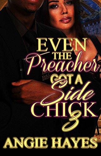 Even The Preacher Got A Side Chick 3 Got Chick