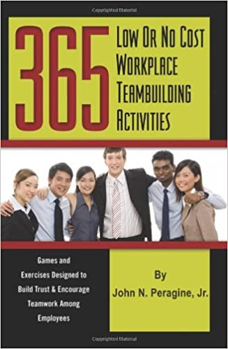 365 Low Or No Cost Workplace Teambuilding Activities Games And