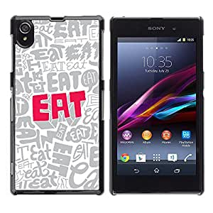 Qstar Arte & diseño plástico duro Fundas Cover Cubre Hard Case Cover para Sony Xperia Z1 / L39H / C6902 / C6903 / C6906 / C6916 / C6943 ( Eat Quote Food Wallpaper Letters Slogan)