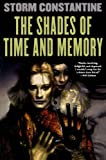 The Shades of Time and Memory, Storm Constantine, 0765303507