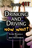img - for Drinking and Driving. Now What? (Teen Life 411) book / textbook / text book
