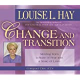 Change and Transition: Moving From a State Of Fear Into a State Of Love