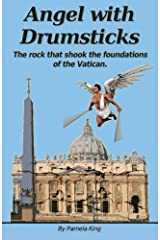 Angel with Drumsticks: The Rock That Shook the Foundations of the Vatican Paperback