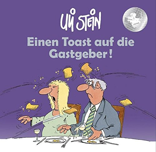 Einen Toast auf den Gastgeber! Gebundenes Buch – 1. März 2007 Uli Stein Lappan 383036122X Belletristik