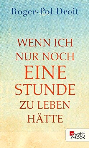 wenn-ich-nur-noch-eine-stunde-zu-leben-hatte-german-edition
