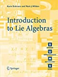 Introduction to Lie Algebras, Erdmann, Karin and Wildon, Mark J., 1846280400