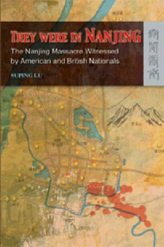 Read Online They Were in Nanjing: The Nanjing Massacre Witnessed by American and British Nationals ebook