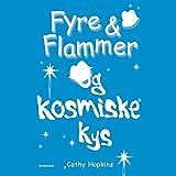 Fyre & Flammer og kosmiske kys (Fyre & Flammer 2)