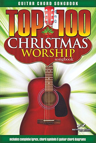 Top 100 Christmas Worship Guitar Songbook (Guitar Chord Songbooks)