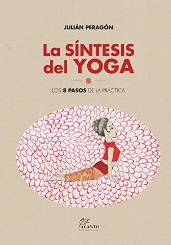Amazon.com: La Síntesis del Yoga: Los 8 pasos de la práctica ...
