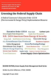 2nd, Green Supply Chain Management Book Series: Greening the Federal Supply Chain E.O. 13514 (Environmental & Sustainability Policy) Implementation Guide