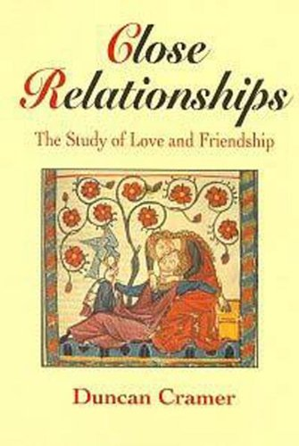 Close Relationships: The Study of Love and Friendship