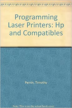 Programming Laser Printers: Hp and Compatibles