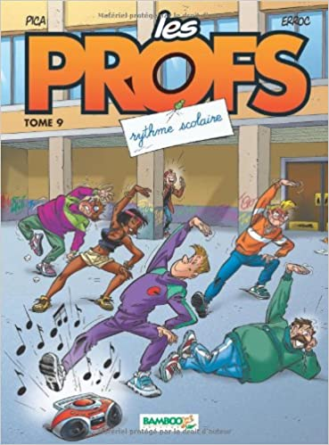 Les Profs - Tome 9 - Rythme scolaire (French Edition)