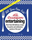 img - for All You Can Eat! All Occasion Entertaining: More than 600 delicious recipes for parties and celebrations anytime of the year! book / textbook / text book