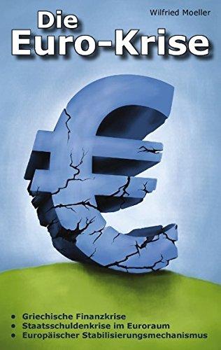 Die Euro-Krise: Griechische Finanzkrise, Staatsschuldenkrise im Euroraum, Europäischer Stabilisierungsmechanismus