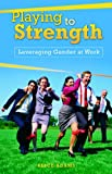Playing to Strength, Alice Adams, 0313366411
