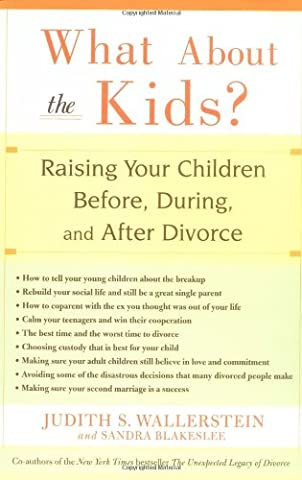 What About the Kids?: Raising Your Children Before, During, and After Divorce (Children Book About Divorce)