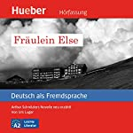 Fräulein Else: Arthur Schnitzlers Novelle neu erzählt (Deutsch als Fremdsprache) | Urs Luger