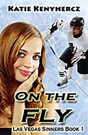 On the Fly (Las Vegas Sinners Series Book 1)